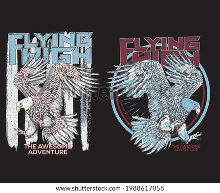 Flying high the awesome adventure t shirt design. American eagle vector illustration. Watercolor hand paint eagle.