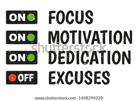 Focus, Motivation, Dedication, no Excuses. Inspiring creative motivation quote. Vector Typography. Poster Concept.  Sticker concept with motivational quote.