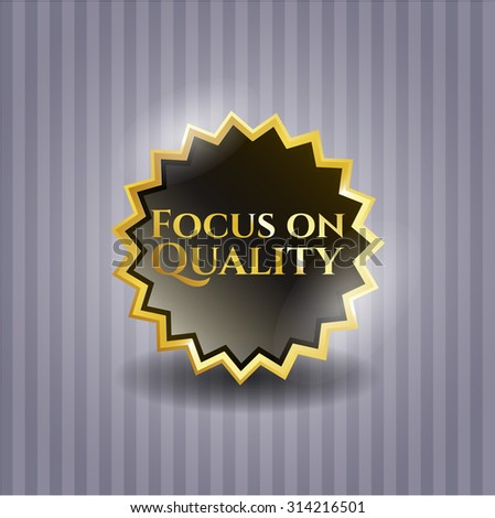 Focus on Quality gold badge