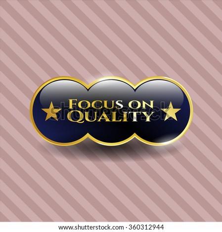 Focus on Quality golden emblem