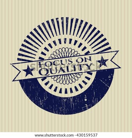 Focus on Quality grunge seal
