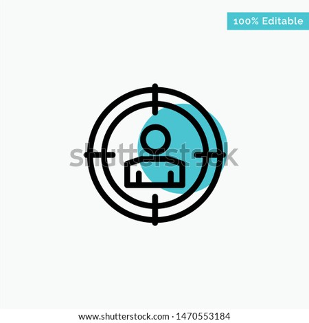 Focus, Target, Audience Targeting,  turquoise highlight circle point Vector icon. Vector Icon Template background