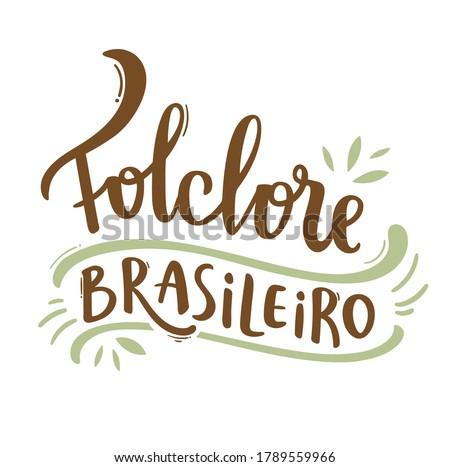 Folclore Brasileiro. Brazilian Folklore. Brazilian Portuguese Hand Lettering Calligraphy. Vector.  Stock photo ©