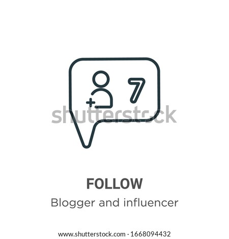 Follow outline vector icon. Thin line black follow icon, flat vector simple element illustration from editable blogger and influencer concept isolated stroke on white background
