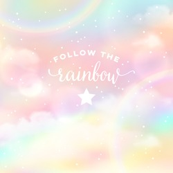 Follow the rainbow. Colorful cloudy sky with shiny arc of rainbow. Vector abstract background with inscription.