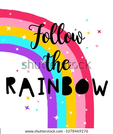 Follow the rainbow slogan and hand drawing rainbow vector.