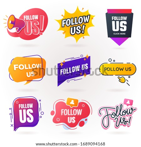 Follow us sign collection. Follow us badges for social media in different styles. Creative speech bubble. Promo sticker. Vector illustration.