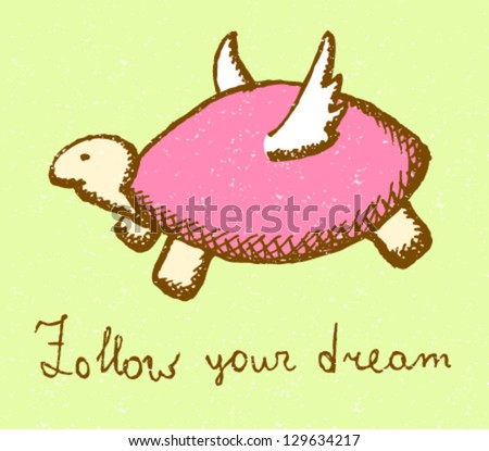 Follow your dream, vector illustration with flying turtle