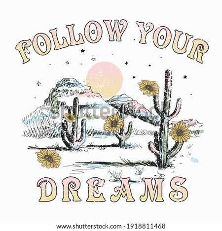 FOLLOW YOUR DREAMS DESERT SUNFLOWER TSHIRT GRAPHICS DESIGNS