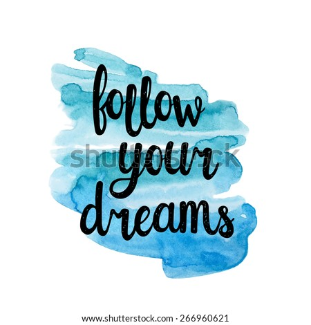 follow your dreams  hand drawn