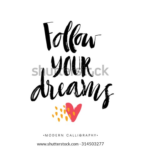 follow your dreams modern