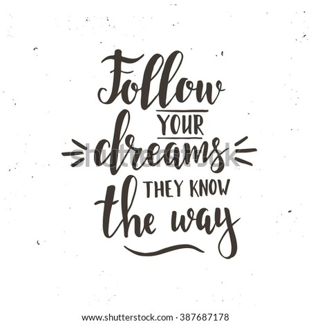 follow your dreams they know