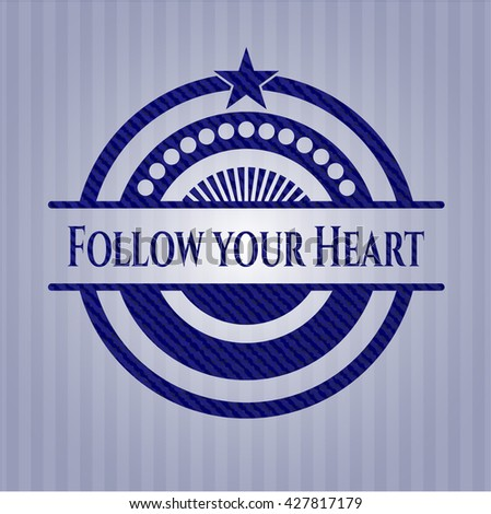 Follow your Heart emblem with jean background
