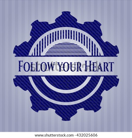 Follow your Heart jean or denim emblem or badge background