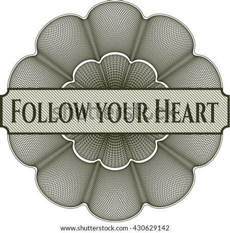Follow your Heart rosette (money style emplem)