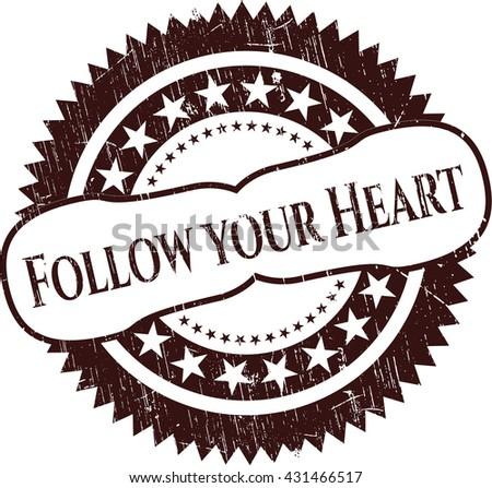 Follow your Heart rubber grunge seal
