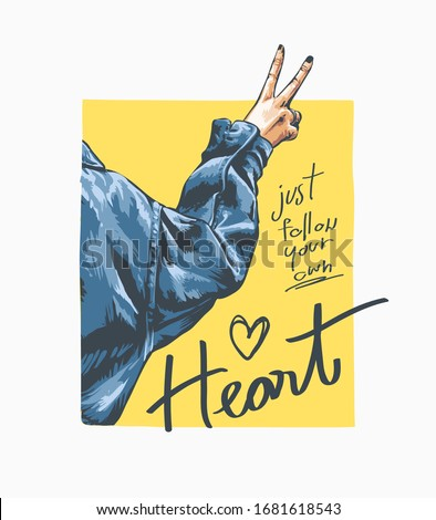 follow your heart slogan with two fingers hand in denim jacket cartoon illustration