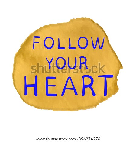 follow your heart text on