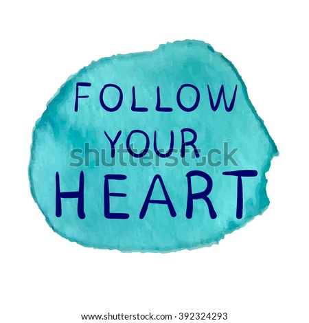 follow your heart text on paint