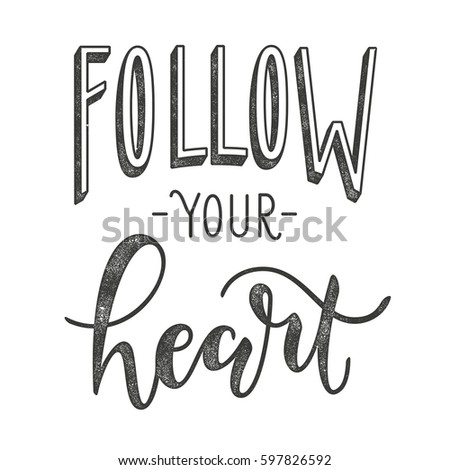 follow your heart typographic