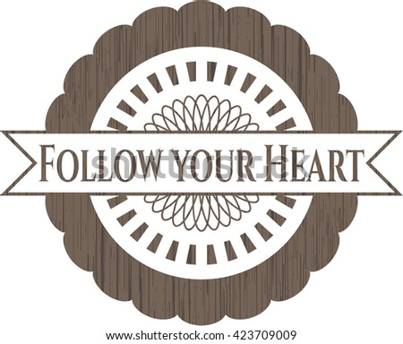 Follow your Heart wood signboards