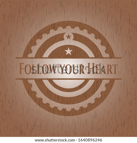 Follow your Heart wooden signboards. Vector Illustration.