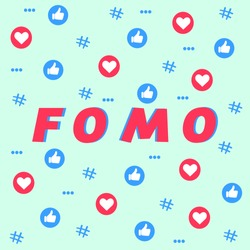 FOMO - Fear Of Missing Out banner. Text FOMO in bright pink color surrounded with social media symbols icons - likes, hearts, hashtags. Vector illustration isolated on light blue background.