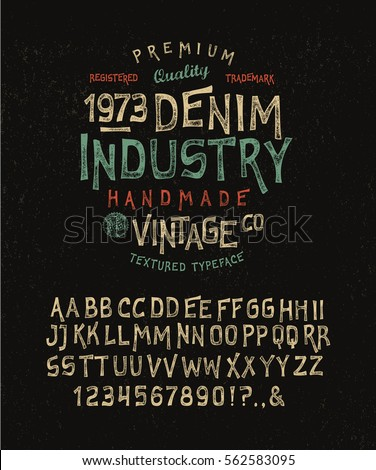 FONT DENIM INDUSTRY. Craft retro vintage typeface design. Youth fashion type. Flair serif. Textured alphabet. Pop modern display vector letters. Drawn in graphic style. Set of Latin characters numbers