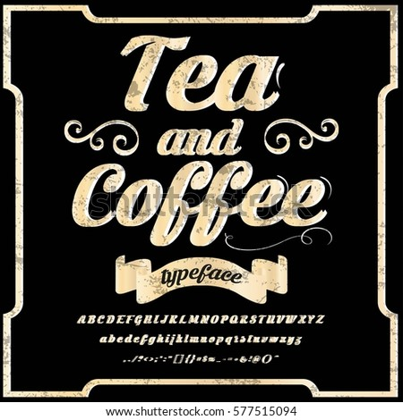 Font handcrafted vector script alphabet font vector, design,handwritten,brush,retro,old style design,vector letters,vintage,labels,illustration,named- tea and coffee