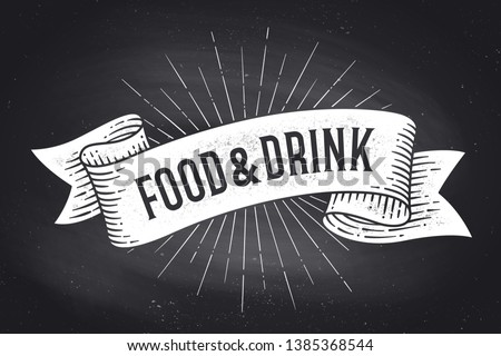 Food and Drink. Old school vintage ribbon banner with text Food and Drink. Black-white chalk graphic design on chalkboard. Poster for menu, bar, pub, restaurant, cafe, food court. Vector Illustration