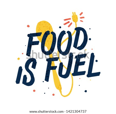 Food is fuel. Bright colored letters with spoon, exercise, healthy food. Modern hand drawn lettering. Colourful lettering for postcards and banners. Motivational calligraphy poster. Stylish font.