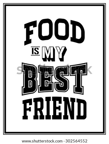food is my best friend   quote
