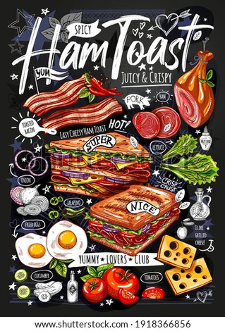 Food poster, ad, fast food, set, menu, toast, sandwich, ham, pork, bacon, grilled eggs, lettuce, snack. Yummy cartoon style isolated. Hand drew vector