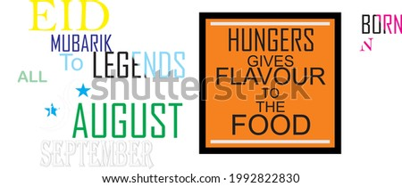 FOOD QUOTE ,HUNGER GIVES FLAVOUR TO THE FOOD.