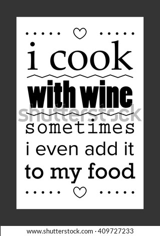 food quote i cook with wine