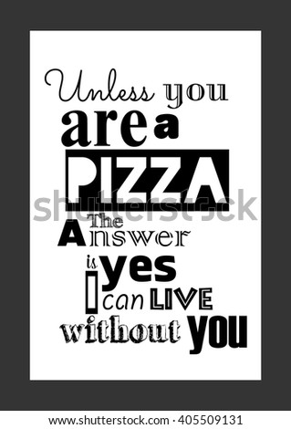 food quote pizza quote unless