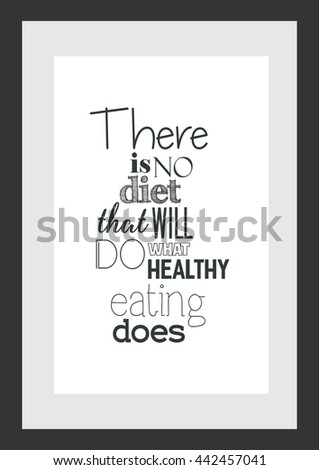 food quote there is no diet