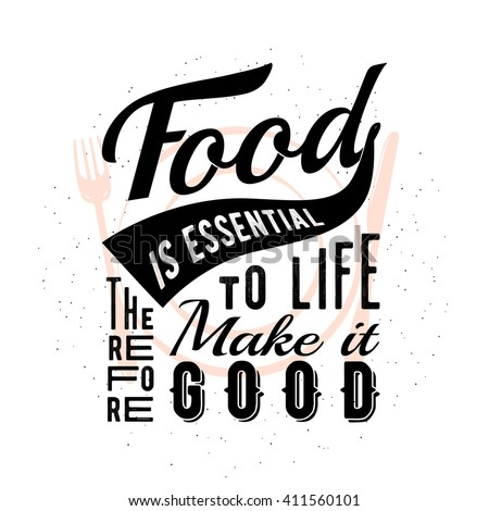 Food related typography quote with plate, fork, knife. Foodstuffs badge, seal, element, symbols. Food is essential to life therefore make it good. Vector vintage emblem illustration for prints or web