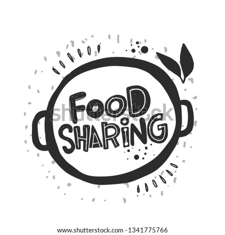 Food sharing. Lettering. Hand drawn vector illustration for badges, labels, logo, volunteer and charity organizations, shop, cafe, festival, banner, poster