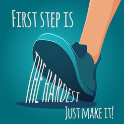 Foot making step. First step is the hardest. Motivating vector EPS8 illustration