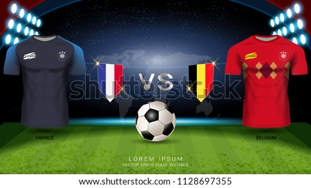 Football Cup 2018 World Championship Semi-Finals of the Competition, Belgium VS France, National Team Soccer Jersey Uniforms with Flag and Sport Field Illuminated by Spotlights (EPS10 Vector)
