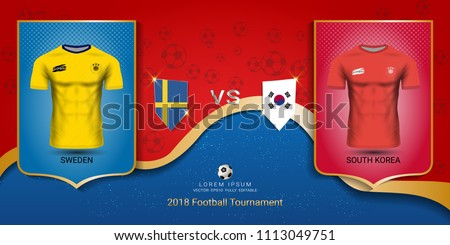 fe8441bf5 Football cup 2018 World championship template, Sweden VS South Korea, National  team soccer jersey