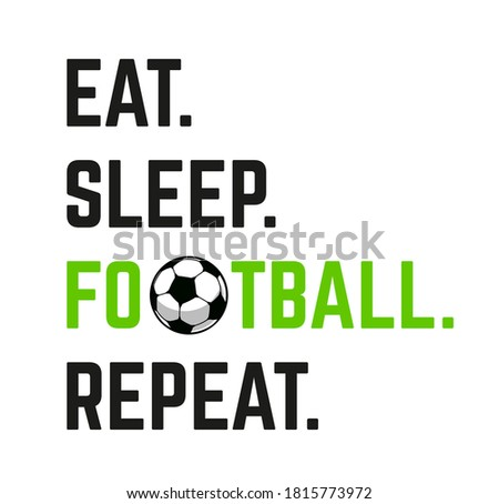 Football event banner header design. Eat, sleep, football, repeat - text with vector football ball. Soccer or football abstract background for posers and cards. Vector illustration.