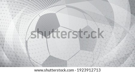 Football or soccer background with big ball in gray colors