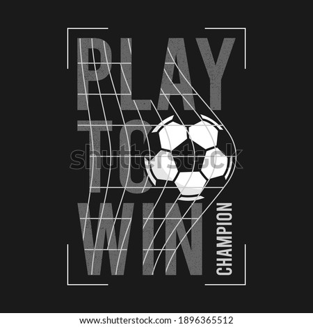 Football or soccer t-shirt design with slogan and ball in football goal net. Typography graphics for sports t-shirt. Sportswear print for apparel. Vector illustration.