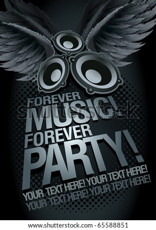 Forever Music Forever Party! Music concept poster template. Elements are layered separately in vector file. Easy editable.