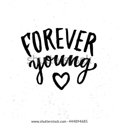 forever young lettering hand