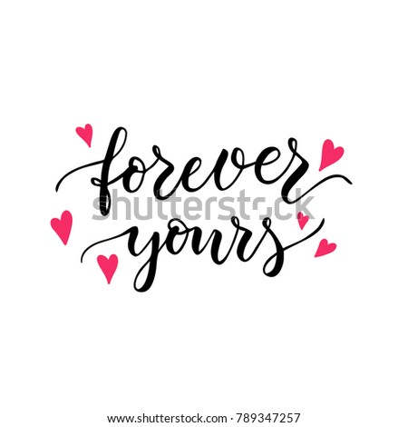 Forever yours - hand drawn lettering for valentines day with drawn hearts. Vector typography design isolated on white background. #789347257