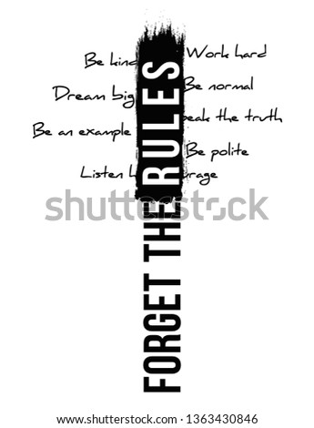 Forget the Rules with brush Fashion Slogan for T-shirt and apparels graphic vector Print.