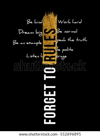 Forget to Rules with gold brush Fashion Slogan for T-shirt and apparels graphic vector Print.
